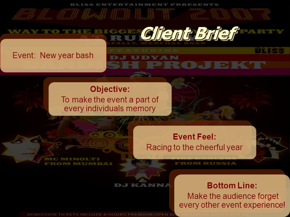 Client Brief Event: New year bash Bottom Line: Make the audience forget every other event experience.