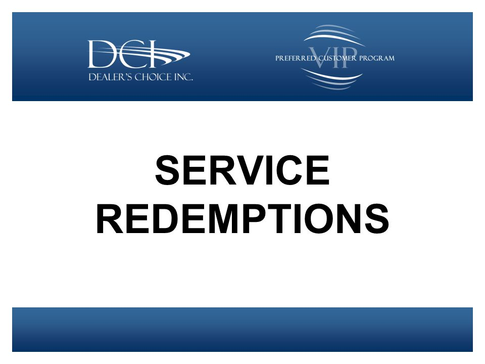 SERVICE REDEMPTIONS