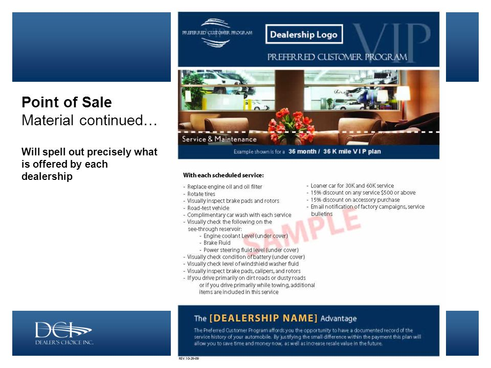 Point of Sale Material continued… Will spell out precisely what is offered by each dealership