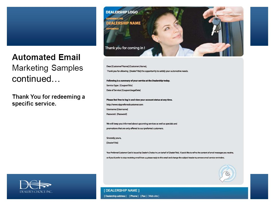 Automated Email Marketing Samples continued… Thank You for redeeming a specific service.