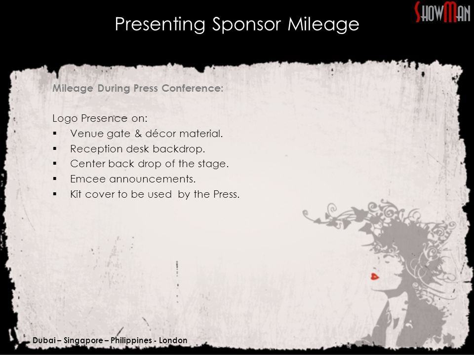 Dubai – Singapore – Philippines - London Mileage During Press Conference: Logo Presence on:  Venue gate & décor material.