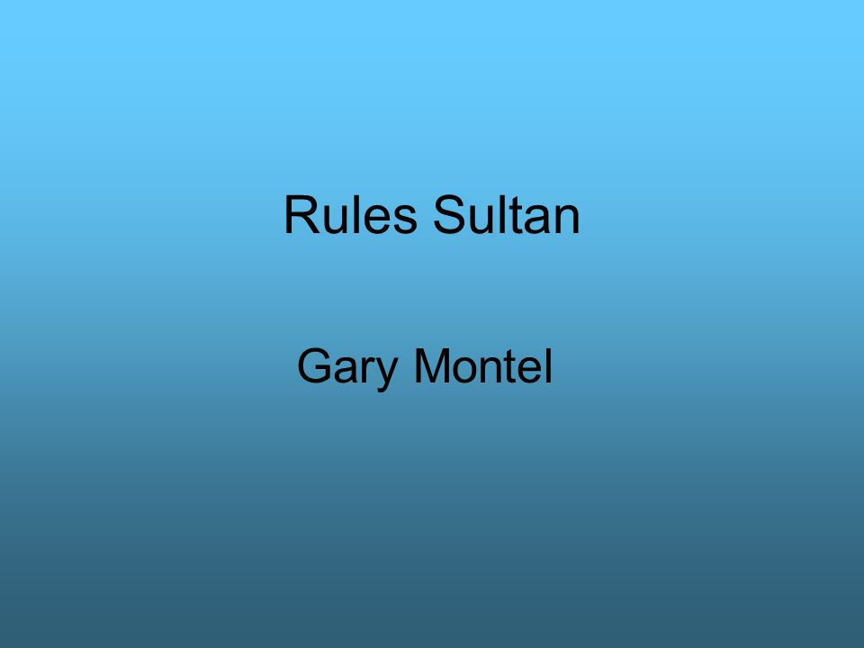 Rules Sultan Gary Montel