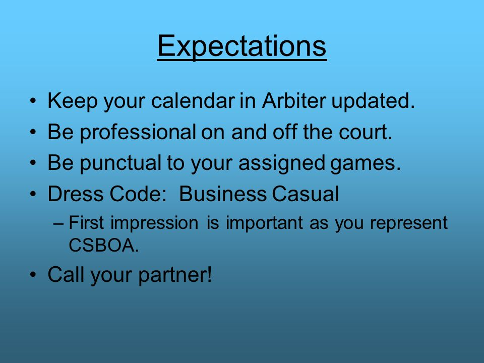 Expectations Keep your calendar in Arbiter updated.