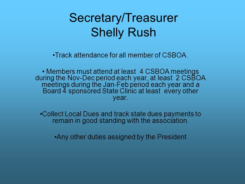 Secretary/Treasurer Shelly Rush Track attendance for all member of CSBOA.
