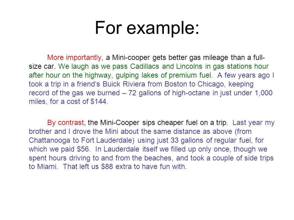For example: More importantly, a Mini-cooper gets better gas mileage than a full- size car.