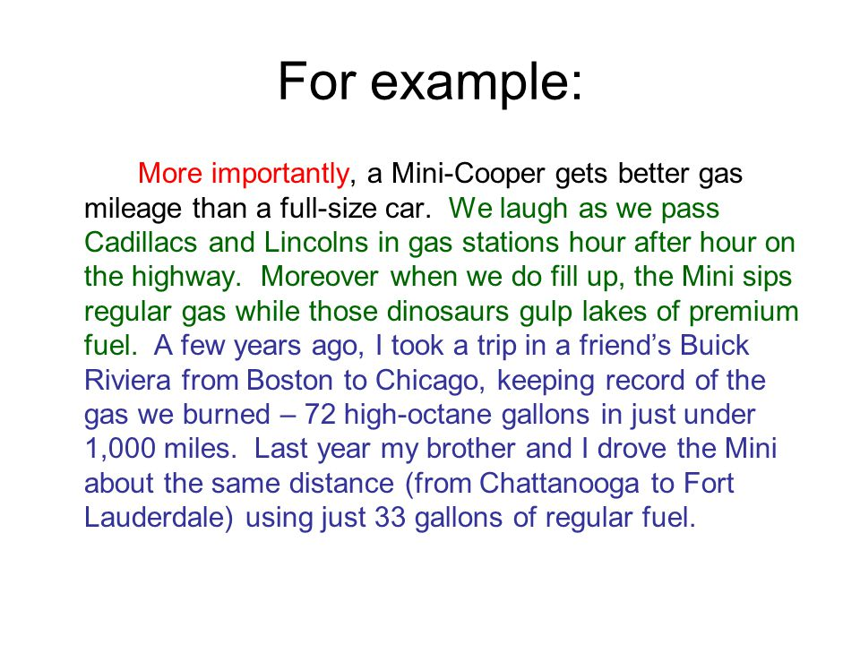 For example: More importantly, a Mini-Cooper gets better gas mileage than a full-size car.