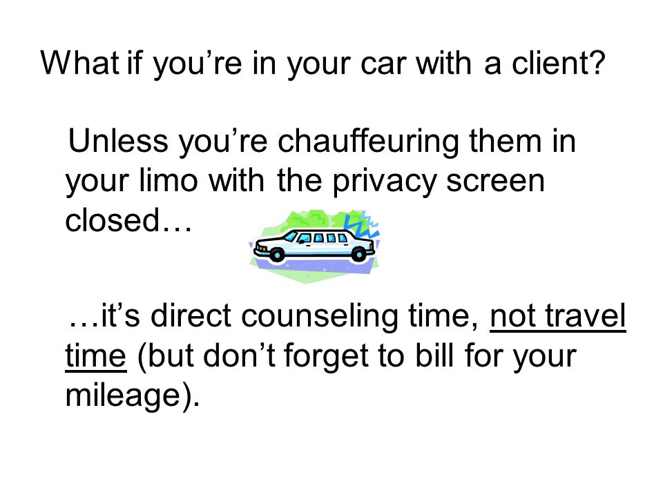 What if you're in your car with a client.