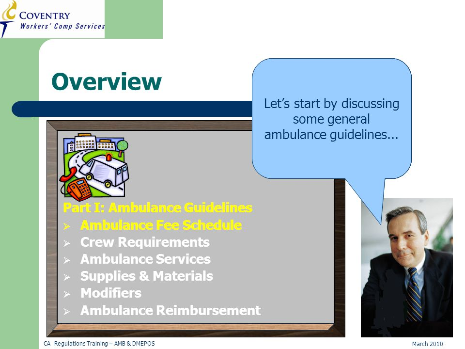 March 2010 CA Regulations Training – AMB & DMEPOS Overview Hi! In this module, you will learn about two different fee schedules—Ambulance and DMEPOS.