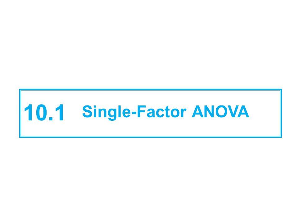 10.1 Single-Factor ANOVA