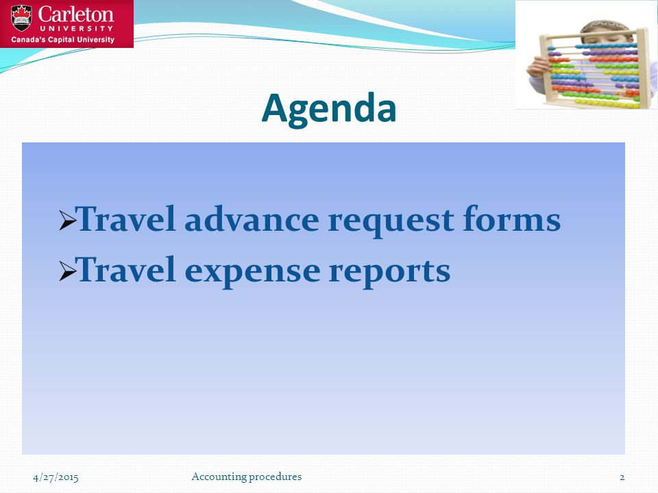 Details of receipts back page  Subtotal expenses and carry to front page  Travel advance details must be noted on front and back page  Date of advance  Detail of advance - TAR # payee  Fund - Org - Amount  Grad student Bursary 4/27/2015Accounting procedures13