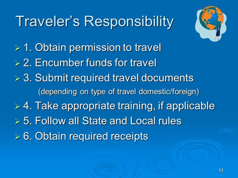 Traveler's Responsibility  1. Obtain permission to travel  2.