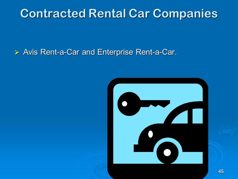 45 Contracted Rental Car Companies  Avis Rent-a-Car and Enterprise Rent-a-Car.