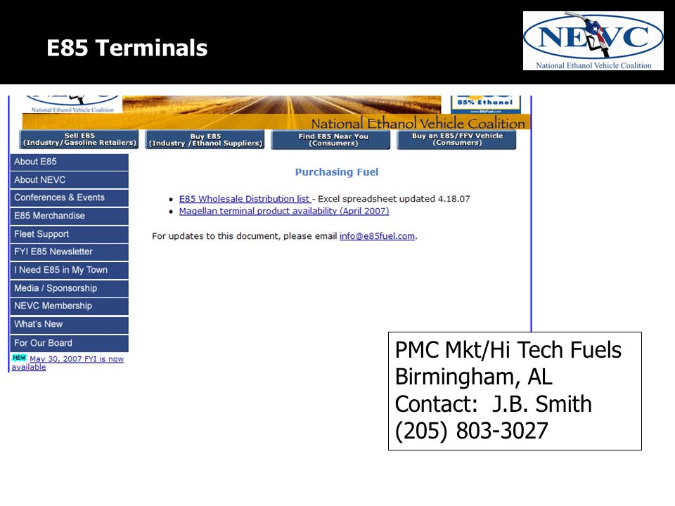 E85 Terminals PMC Mkt/Hi Tech Fuels Birmingham, AL Contact: J.B. Smith (205) 803-3027