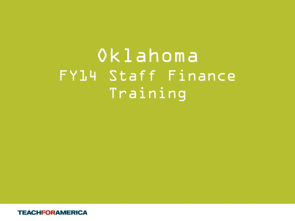 1 Oklahoma FY14 Staff Finance Training