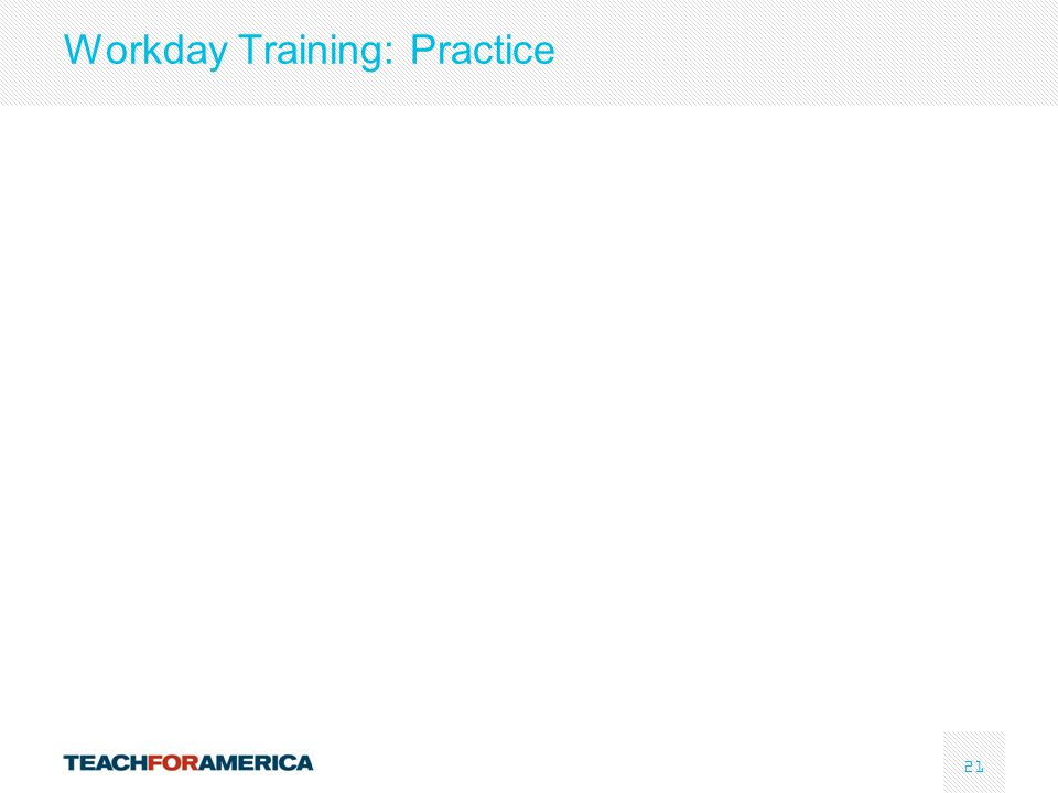 21 Workday Training: Practice
