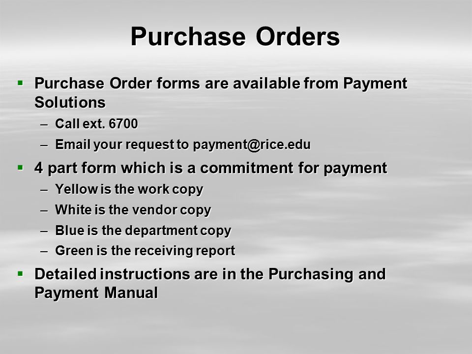 Purchase Orders  Purchase Order forms are available from Payment Solutions –Call ext.