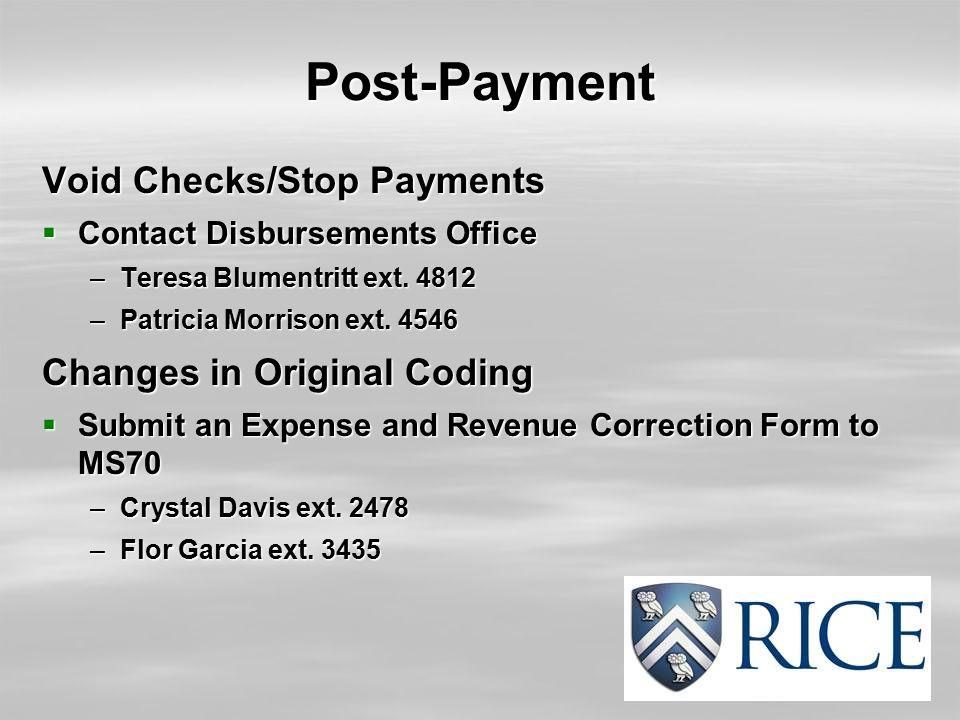 Post-Payment Void Checks/Stop Payments  Contact Disbursements Office –Teresa Blumentritt ext.