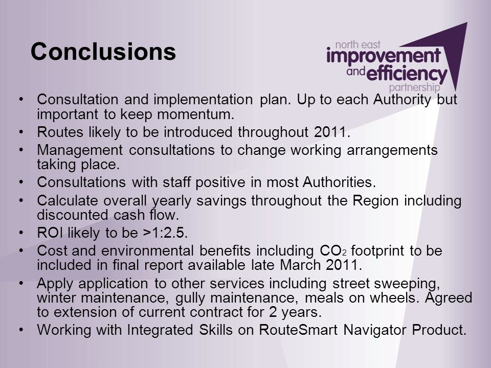 Conclusions Consultation and implementation plan. Up to each Authority but important to keep momentum. Routes likely to be introduced throughout 2011.
