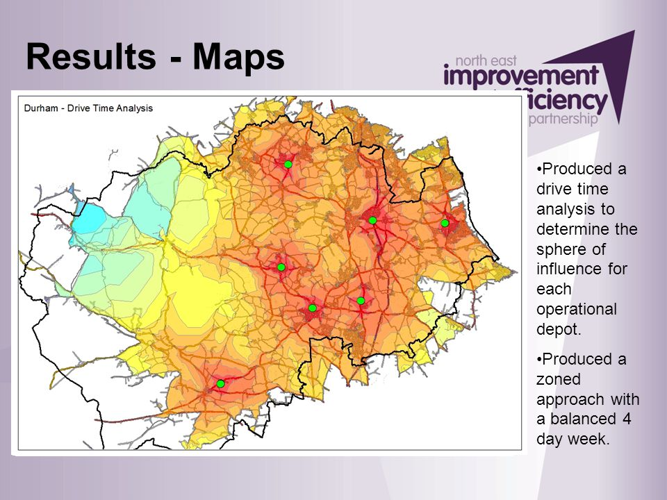 Results - Maps Produced a drive time analysis to determine the sphere of influence for each operational depot.