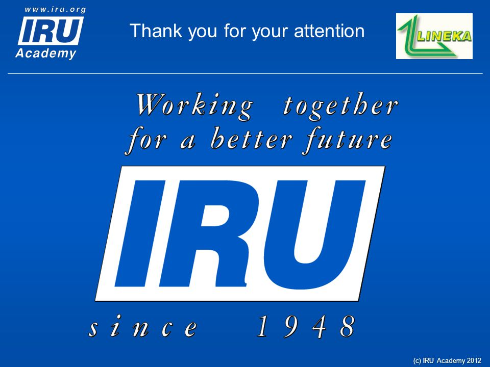 (c) IRU Academy 2012 Thank you for your attention