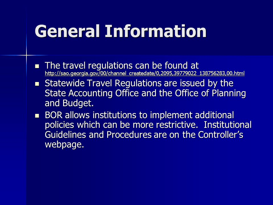 General Information The travel regulations can be found at http://sao.georgia.gov/00/channel_createdate/0,2095,39779022_138756283,00.html The travel r