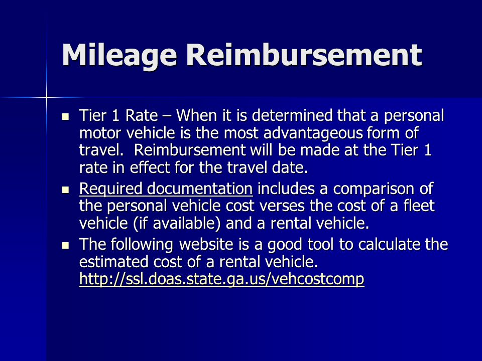 Mileage Reimbursement Tier 1 Rate – When it is determined that a personal motor vehicle is the most advantageous form of travel. Reimbursement will be