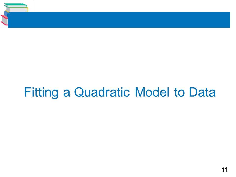 11 Fitting a Quadratic Model to Data