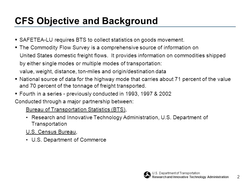 2 U.S. Department of Transportation Research and Innovative Technology Administration CFS Objective and Background  SAFETEA-LU requires BTS to collec