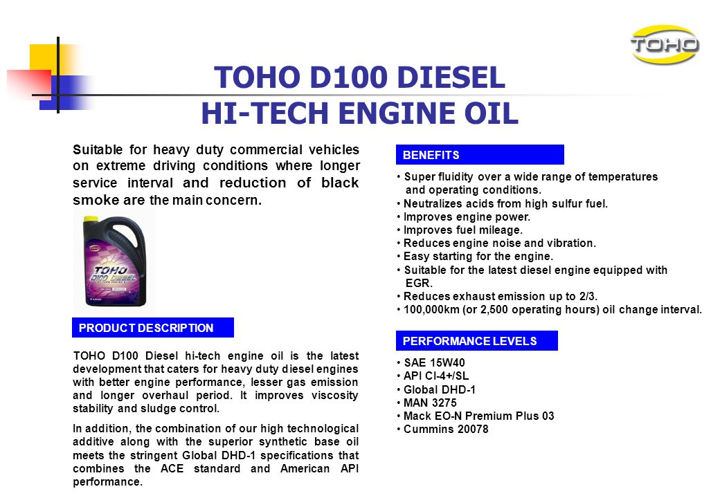 TOHO EXTREME HI-TECH ENGINE OIL Suitable for heavy duty or general purpose vehicles where longer service interval and fuel economy is the main concern