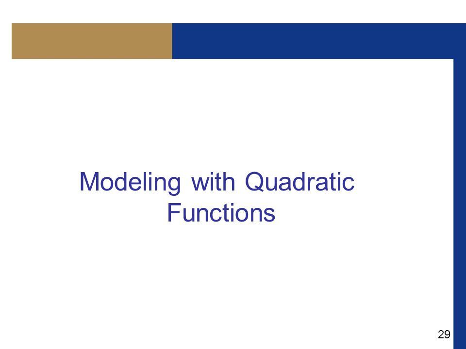 29 Modeling with Quadratic Functions