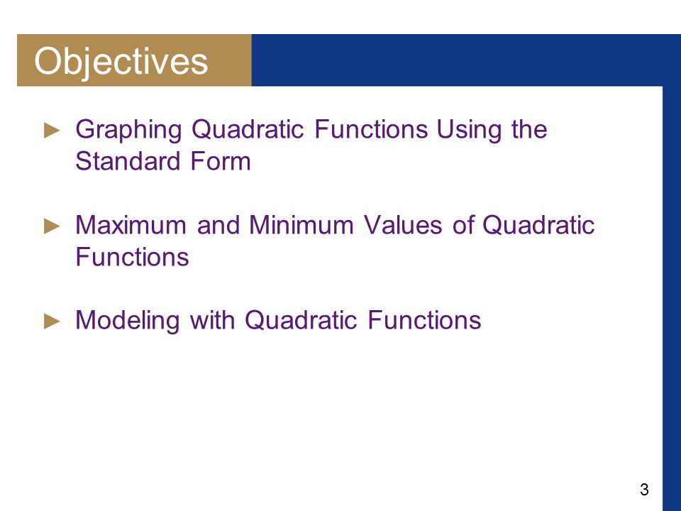 4 Quadratic Functions and Models A polynomial function is a function that is defined by a polynomial expression.