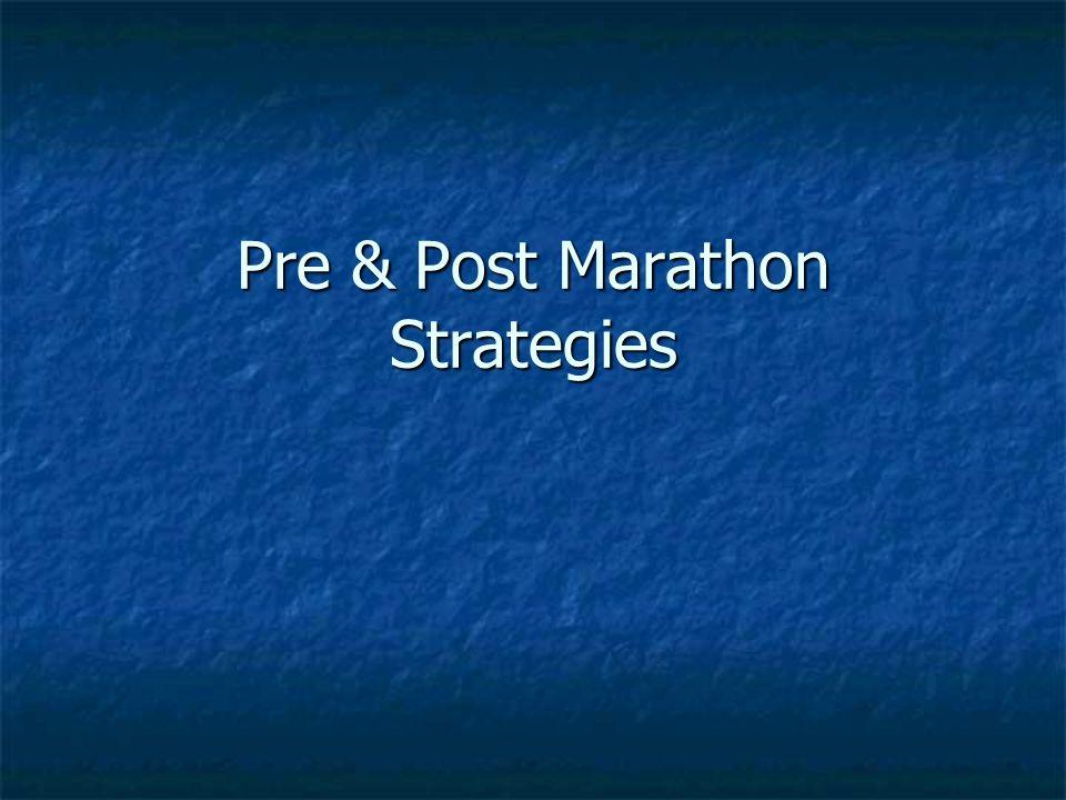 Pre & Post Marathon Strategies