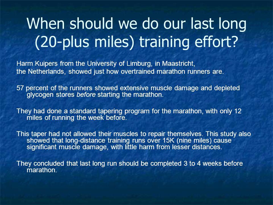 When should we do our last long (20-plus miles) training effort.