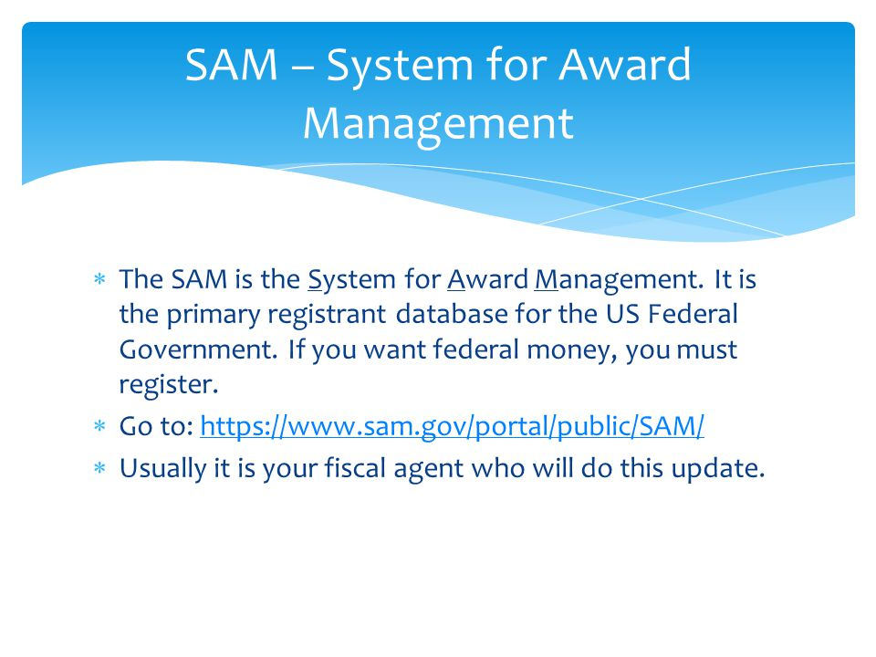  The SAM is the System for Award Management.