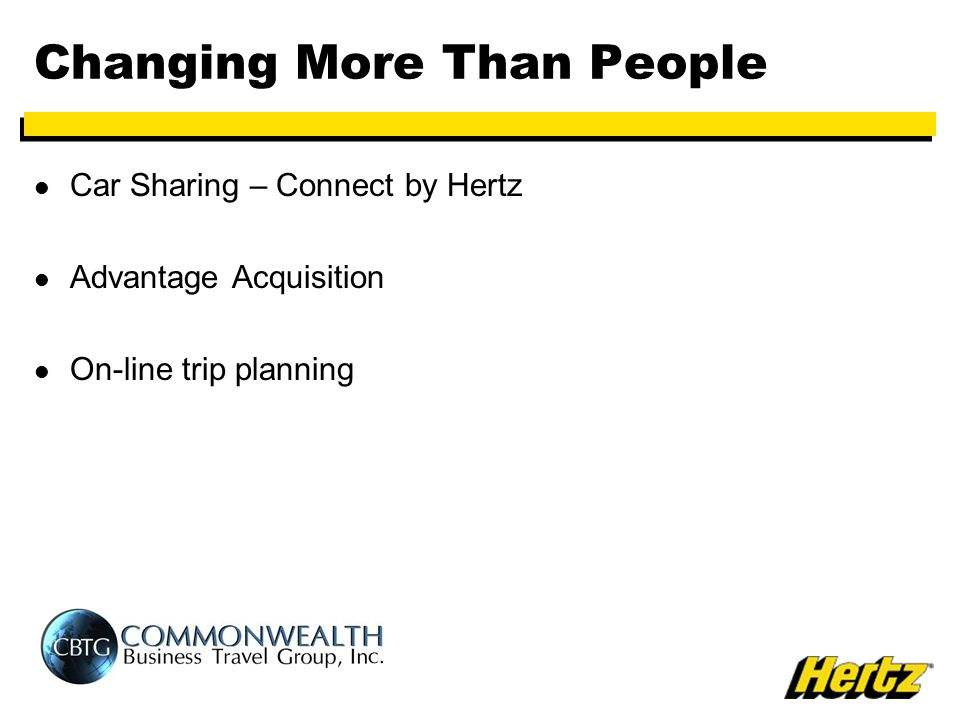 Changing More Than People Car Sharing – Connect by Hertz Advantage Acquisition On-line trip planning