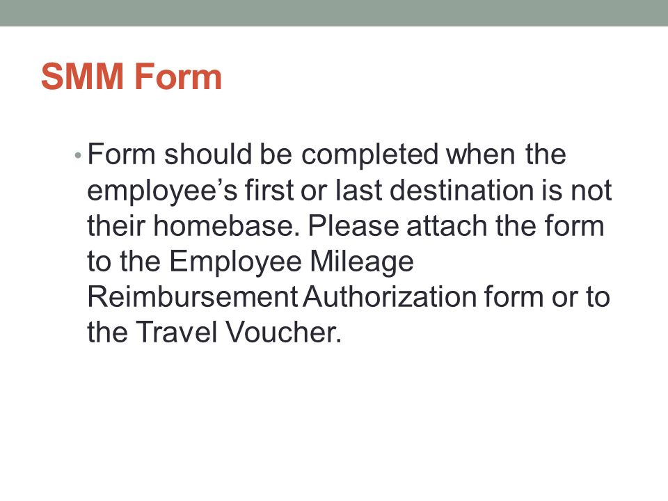 SMM Form Form should be completed when the employee's first or last destination is not their homebase.