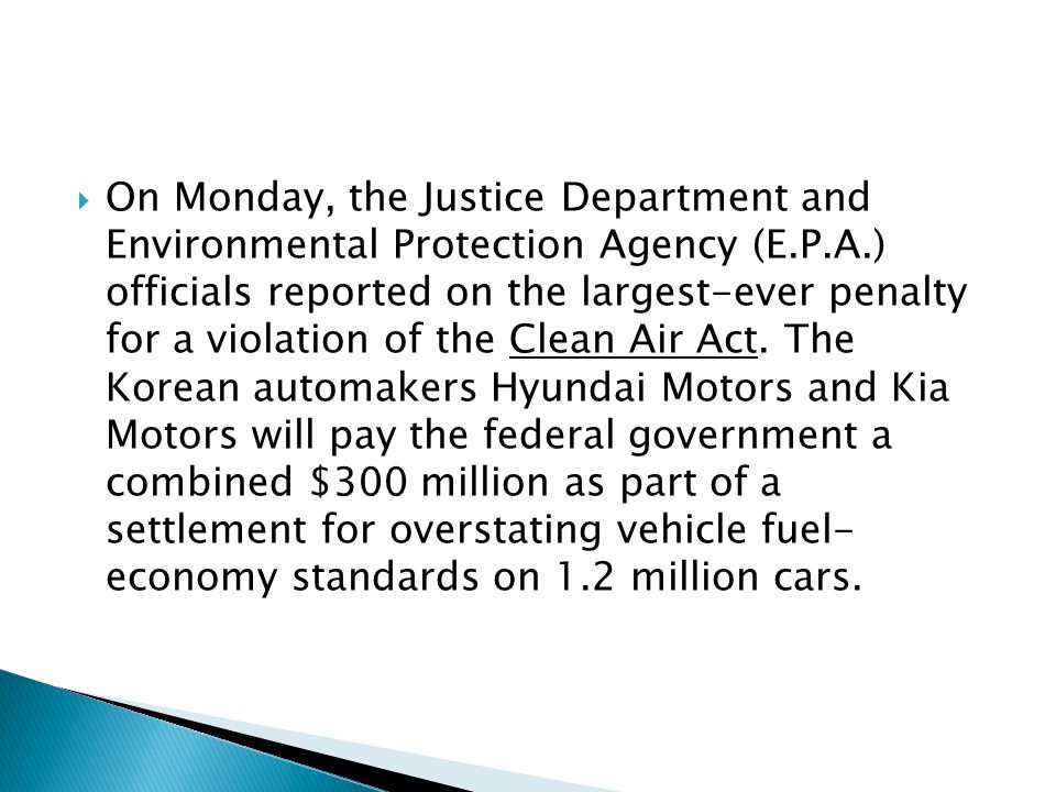  On Monday, the Justice Department and Environmental Protection Agency (E.P.A.) officials reported on the largest-ever penalty for a violation of the