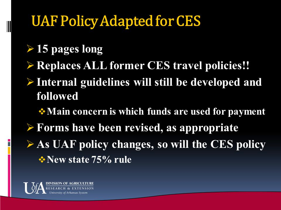 UAF Policy Adapted for CES  15 pages long  Replaces ALL former CES travel policies!.