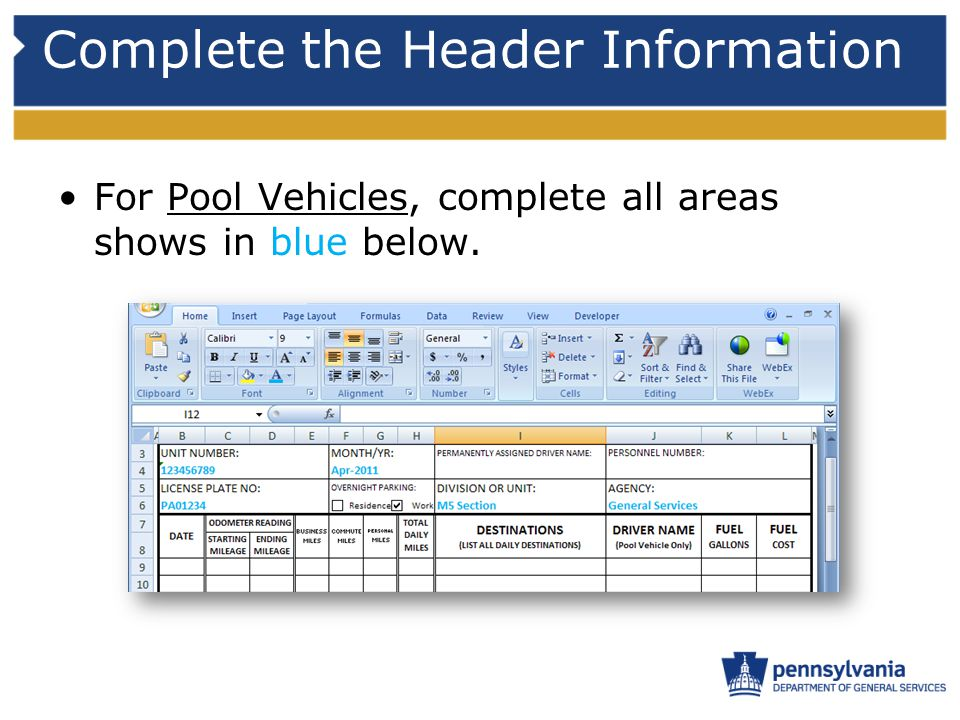 Complete the Header Information For Pool Vehicles, complete all areas shows in blue below.