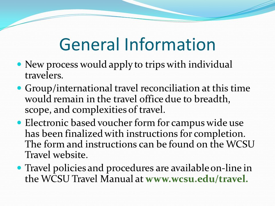 General Information New process would apply to trips with individual travelers.