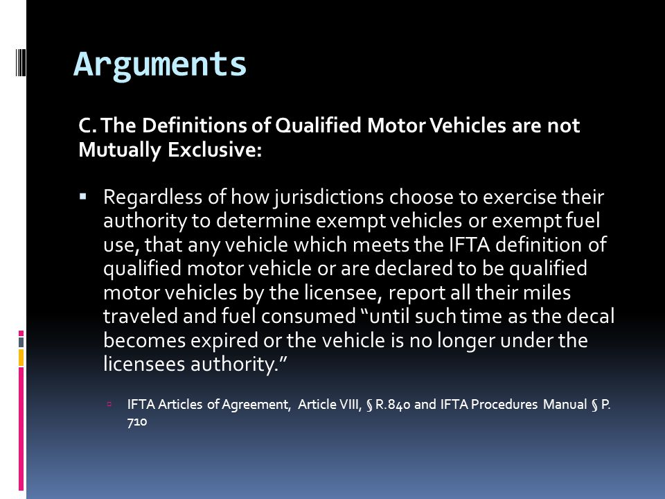 Arguments C. The Definitions of Qualified Motor Vehicles are not Mutually Exclusive:  Regardless of how jurisdictions choose to exercise their author