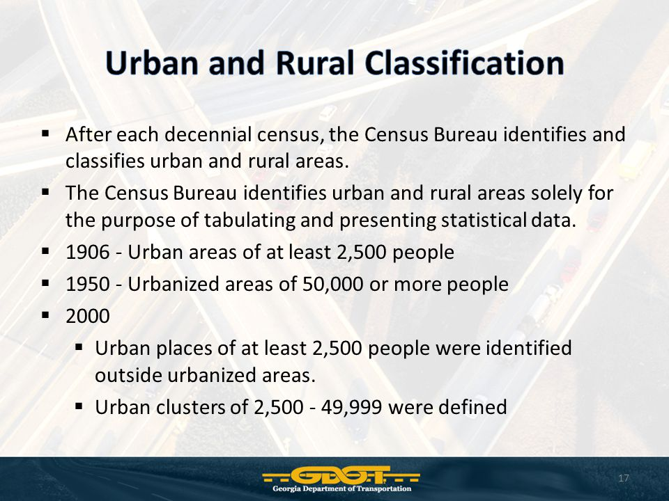  After each decennial census, the Census Bureau identifies and classifies urban and rural areas.