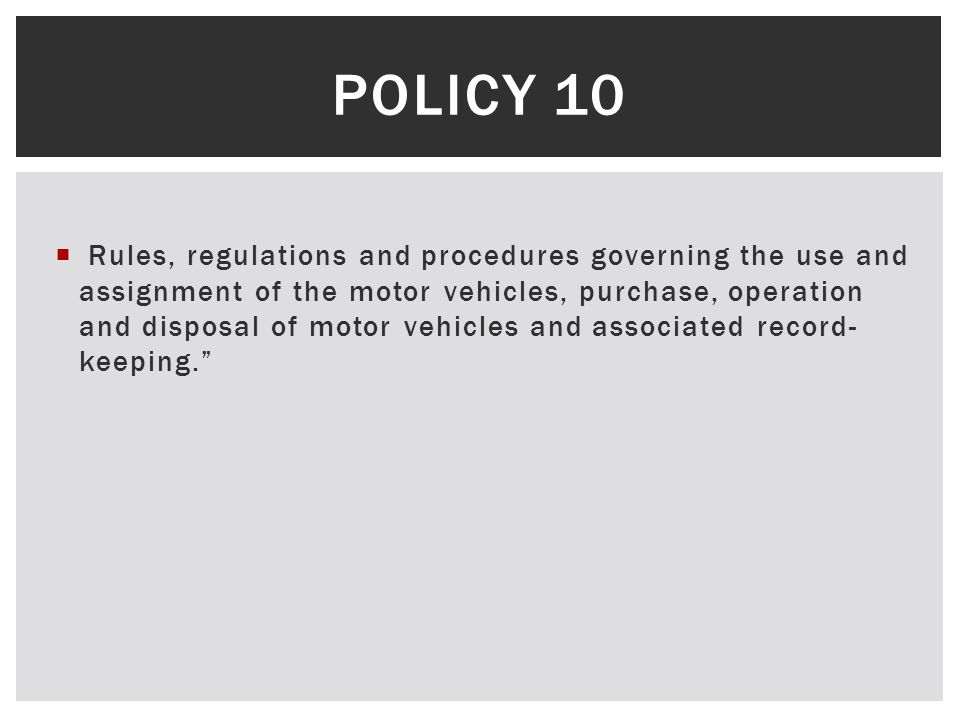  Policy 10 Revision 8 – effective July 1, 2013  State's expectation of enrollment into ARI – August 31, 2013  DOAS Mileage update deadline – November 10, 2013  Target implementation date for Garage Management System (GMS) at the University Auto Center – Jan 1, 2014 POLICY 10 TIMELINE