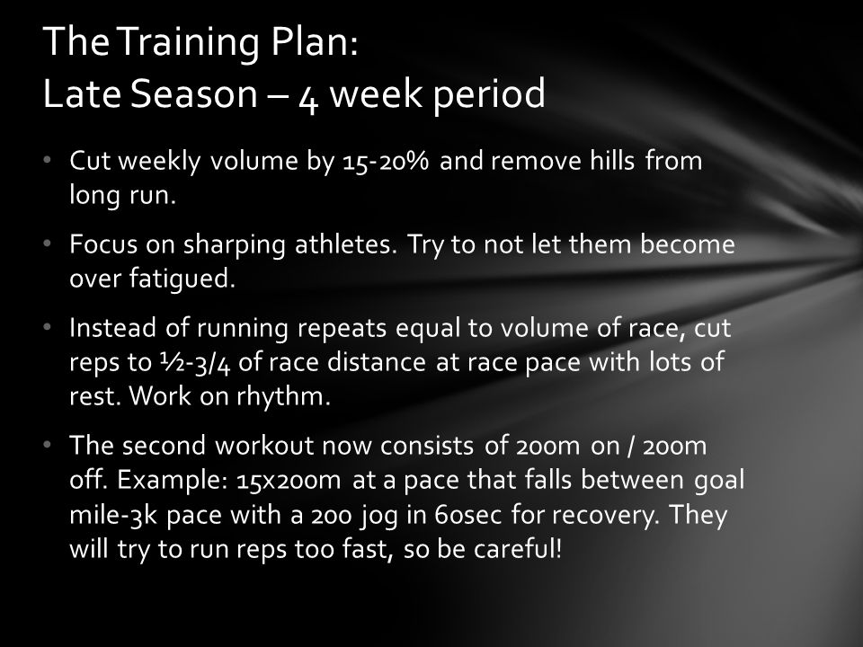Cut weekly volume by 15-20% and remove hills from long run. Focus on sharping athletes. Try to not let them become over fatigued. Instead of running r