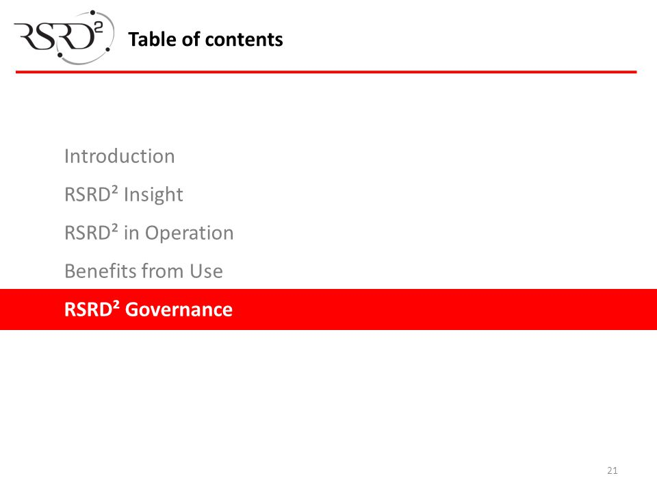 21 Table of contents Introduction RSRD² Insight RSRD² in Operation Benefits from Use RSRD² Governance