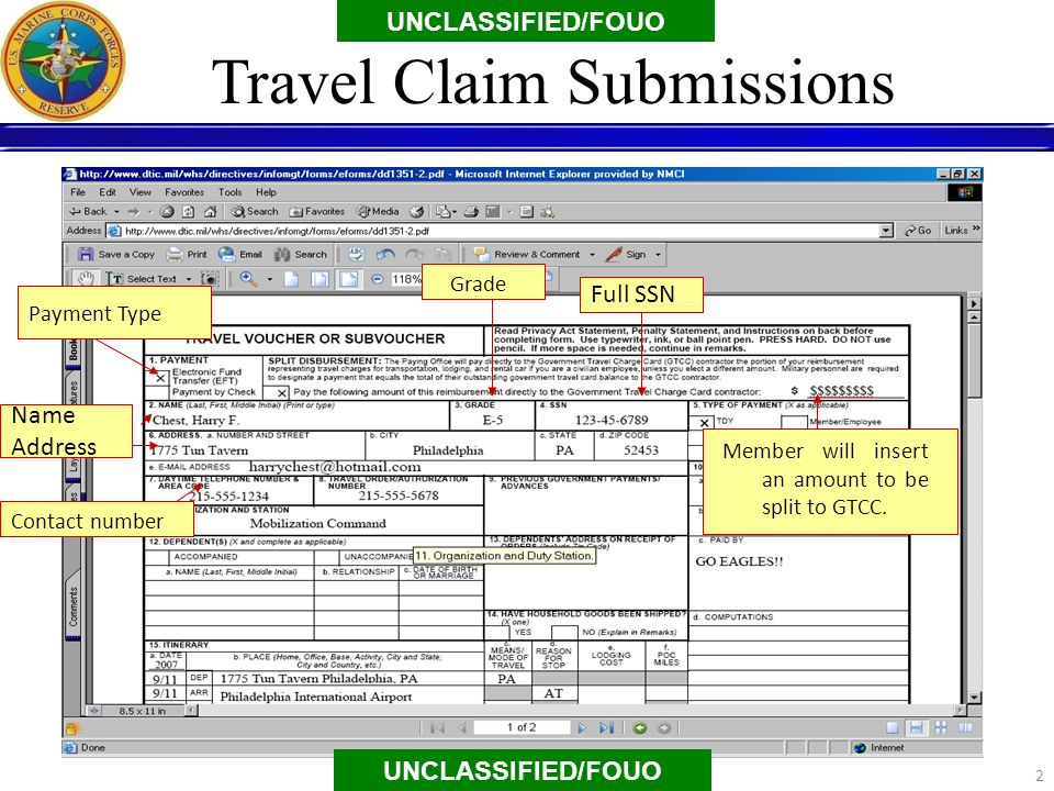 Full SSN Payment Type Contact number Grade Member will insert an amount to be split to GTCC. UNCLASSIFIED/FOUO 2 Travel Claim Submissions UNCLASSIFIED