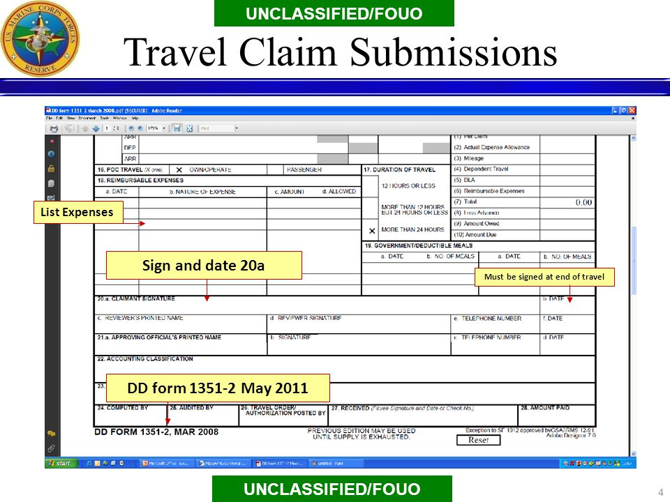 Sign and date 20a DD form 1351-2 May 2011 List Expenses UNCLASSIFIED/FOUO 4 Travel Claim Submissions UNCLASSIFIED/FOUO Must be signed at end of travel