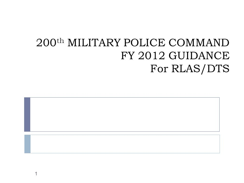 200 th MILITARY POLICE COMMAND FY 2012 GUIDANCE For RLAS/DTS 1