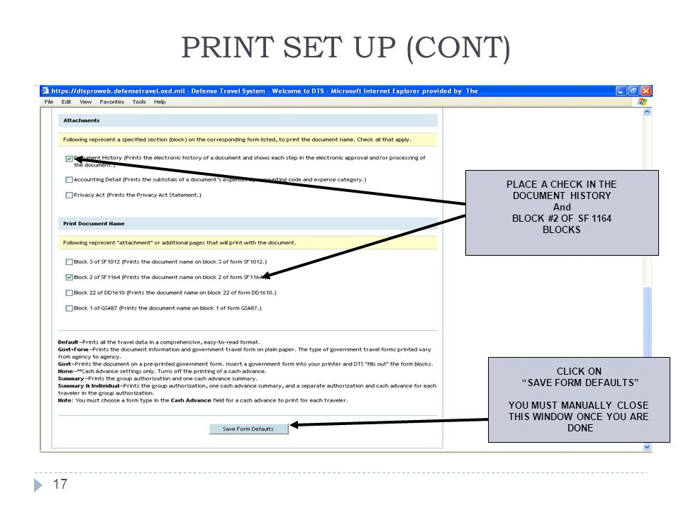 """PRINT SET UP (CONT) 17 CLICK ON """"SAVE FORM DEFAULTS"""" YOU MUST MANUALLY CLOSE THIS WINDOW ONCE YOU ARE DONE PLACE A CHECK IN THE DOCUMENT HISTORY And B"""