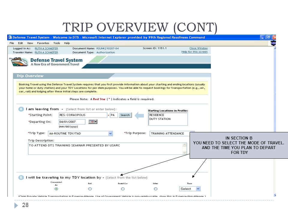 TRIP OVERVIEW (CONT) 28 IN SECTION B YOU NEED TO SELECT THE MODE OF TRAVEL. AND THE TIME YOU PLAN TO DEPART FOR TDY
